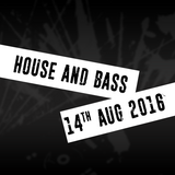 House and Bass (14/08/16)