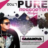 DJ CASANOVA PURE REGGAETON 2017