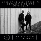 Mark Fanciulli Presents Between 2 Points with Slam & Truncate Records, Nov 2016