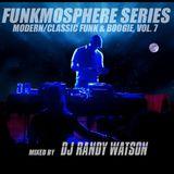Funkmosphere, Vol 7 - Modern/Classic Funk & Boogie