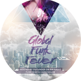 Global Funk Fever e21 hosted by Outunder on BIN Radio