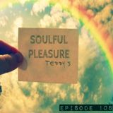 SOULFUL PLEASURE EP#108 ✪ Mixed by TEDDY S