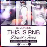 #ThisIsRnB: @donelljones96 Mixed by @DJ_Jukess