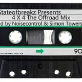 4 X 4 The Off Road Mix by Noisecontrol & Simon Towers