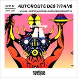 Autoroute des Titans #2 - w/ Paris - Brest (Dynamiterie / Rencontres Alternatives)