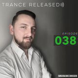 Trance Released Episode 038