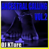 Ancestral Calling Vol. 2 (This personal/This is spiritual) DJ. KTure