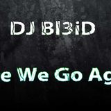 DJ Bl3iD-Here We Go Again