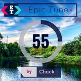 [ET#55] Epic Tune 55 with Chuck