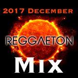December 2017 Reggeaton Mix