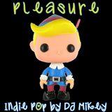 Pleasure | Indie Pop | DJ Mikey
