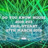 Do You Know House 2019 #03 - 27th March 2019