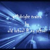 """midnight train"" by old school & no school (Ulli) (Tech house dance mix)"