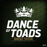 Dance Of Toads Radio Show #045