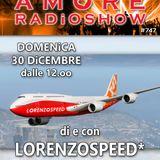 LORENZOSPEED* presents AMORE Radio Show 747 Domenica 30 Dicembre 2018