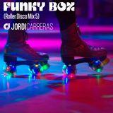 JORDI CARRERAS _Funky Box (Roller Disco Mix 5)