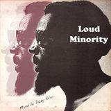 「 Loud Minority  」