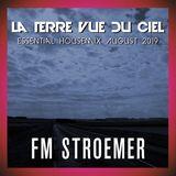 FM STROEMER - La Terre Vue Du Ciel Essential Housemix August 2019 | www.fmstroemer.de