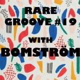Rare Groove #19 Bomström (Guest Mix)