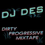 DJ DES #1 Mixtape - Dirty Progressive House Mix