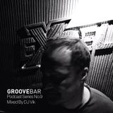 Groove Bar podcast series no. 9 mixed by Vik