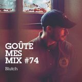 Goûte Mes Mix #74: Blutch