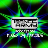 TranceArmy Podcast (Session 004 Mixed By Far-Side)