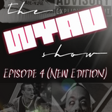 The Wake Yo A$$ Up Show - Episode 4 (New Edition)