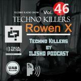 Techno Killers by ILISHO PODCAST vol.46 Rowen X