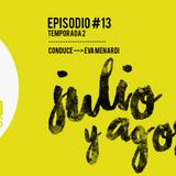 EP #13 - Temp. 2 Julio y Agosto