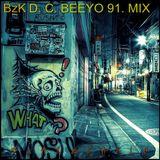 D. C. Beeyo 91. Mix