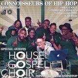 Connoisseurs Of Hip Hop Episode114 House Gospel Choir