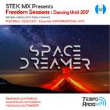 Space Dreamer - Freedom Sessions Dancing Until 2017 (International Day)