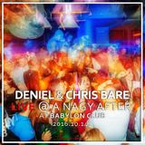 Deniel & Chris Bare - LIVE @ A Nagy After at Babylon Club 2016.10.14.