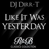 DJ DIRR-T - Like It Was Yesterday