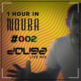 Douga Presents One Hour In Nouba 2 [Hosted By DJ Douga]