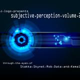 Subjective Perception 002 - Stakka, Skynet, Kemal & Rob Data