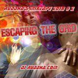 Ruddha's Mixtape 2018 # 2 Escaping the Grid