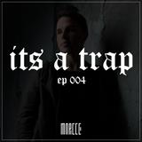 ITS A TRAP EP. 004 | TRAP x BASS