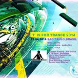 ☢ ¨T¨ iS FOR TRANCE  2014 [ April 23th SAO PAOLO DJ SET MIX ]