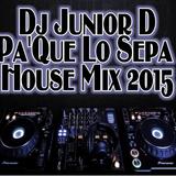 Pa'Que Lo Sepa House Fall Mix 2015.