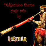 Didgeridoo Theme Yoga Mix