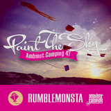 RUMBLEMONSTA Live @ Ambient Camping 47: PAINT THE SKY