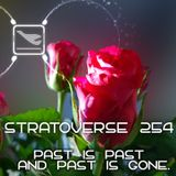 Stratoverse 254 - Past is Past and Past is Gone!