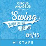 Swing When You're Wiener Mixtape #1 2015