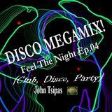 DISCO MEGAMIX! Feel The Night Ep.04