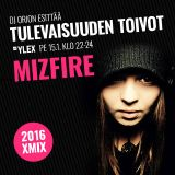 Mizfire - Tulevaisuuden Toivot 2016 XmiX / YleX 15.1.2016