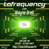 Lofrequency with Wayne Brett on 54House FM 29-09-18