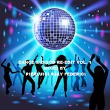 DANCE & DISCO RE-EDIT VOL.1... MIXED BY PIERLUIGI PJAY FEDERICI