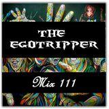 The Egotripper - Mix 111